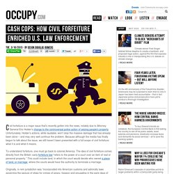 Cash Cops: How Civil Forfeiture Enriched U.S. Law Enforcement