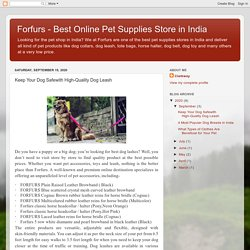 Forfurs - Best Online Pet Supplies Store in India: Keep Your Dog Safewith High-Quality Dog Leash