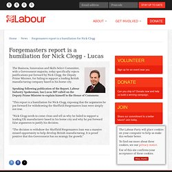 Forgemasters report is a humiliation for Nick Clegg