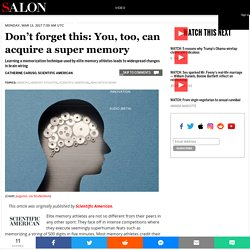 Don't forget this: You, too, can acquire a super memory