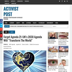 "Forget Agenda 21: UN's 2030 Agenda Will ""Transform the World"""