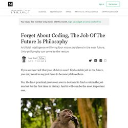 Forget About Coding, The Job Of The Future Is Philosophy