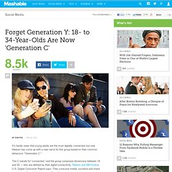 Forget Generation Y: 18- to 34-Year-Olds Are Now 'Generation C'