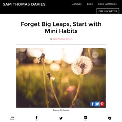 Forget Big Leaps, Start with Mini Habits