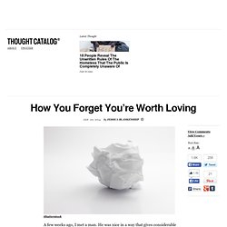 How You Forget You're Worth Loving
