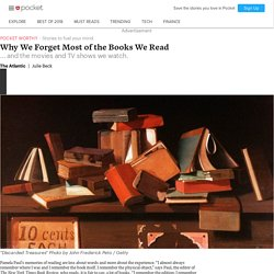 Why We Forget Most of the Books We Read - The Atlantic - Pocket