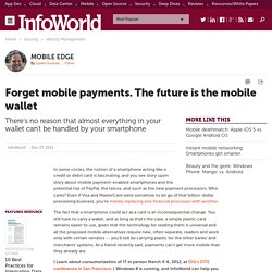 Forget mobile payments. The future is the mobile wallet