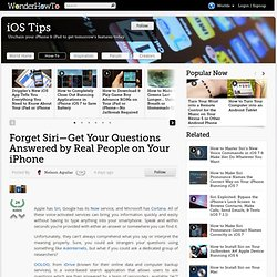 Forget Siri—Get Your Questions Answered by Real People on Your iPhone « iOS Tips