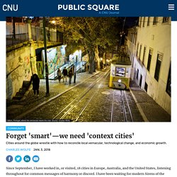 Forget 'smart'—we need 'context cities'