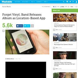 Forget Vinyl; Band Releases Album as Location-Based App