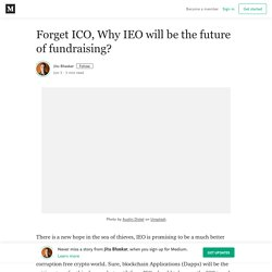Forget ICO, Why IEO will be the future of fundraising