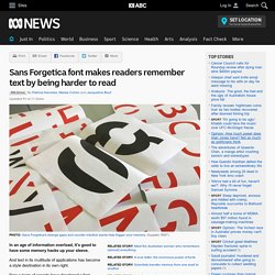 Sans Forgetica font makes readers remember text by being harder to read