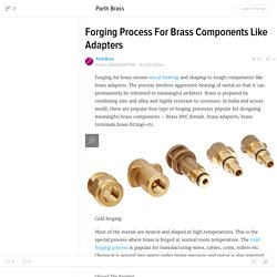 Forging Process For Brass Components Like Adapters