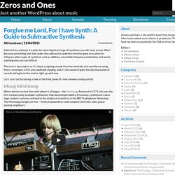 Forgive me Lord, For I have Synth: A Guide to Subtractive Synthesis - Zeros and Ones
