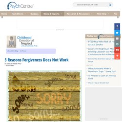 5 Reasons Forgiveness Does Not Work