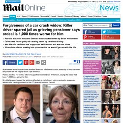 Forgiveness of a car crash widow: Killer driver spared jail as grieving pensioner says ordeal is 1,000 worse for him