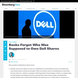 Banks Forgot Who Was Supposed to Own Dell Shares