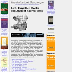 Lost, Forgotten Books and Ancient Sacred Texts