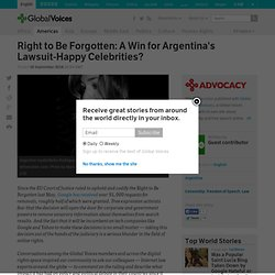 Right to Be Forgotten: A Win for Argentina's Lawsuit-Happy Celebrities?