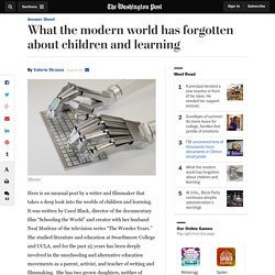 What the modern world has forgotten about children and learning