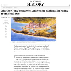 Another long-forgotten Anatolian civilization rising from shadows