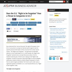 """Does the E.U. """"Right to be Forgotten"""" Pose a Threat to Companies in U.S.?..."""
