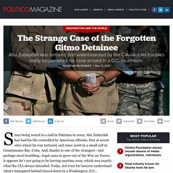 The Strange Case of the Forgotten Gitmo Detainee - Raymond Bonner