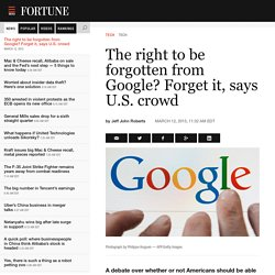 The right to be forgotten from Google? Forget it, says U.S.crowd