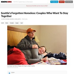 Seattle's Forgotten Homeless: Couples Who Want To Stay Together