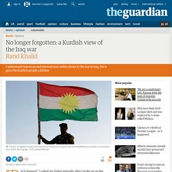 No longer forgotten: a Kurdish view of the Iraq war