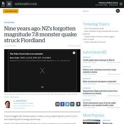 Nine years ago: NZ's forgotten magnitude 7.8 monster quake struck Fiordland