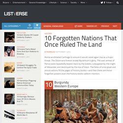 10 Forgotten Nations That Once Ruled The Land