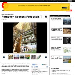 Forgotten Spaces: Proposals T – U