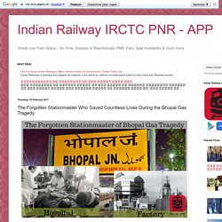 Indian Railway IRCTC PNR - APP: The Forgotten Stationmaster Who Saved Countless Lives During the Bhopal Gas Tragedy