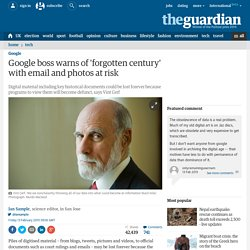 Google boss warns of 'forgotten century' with email and photos at risk