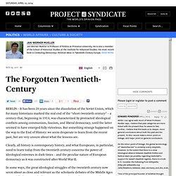 The Forgotten Twentieth-Century - Jan-Werner Mueller