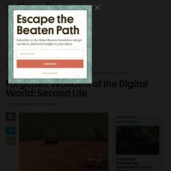Forgotten Wonders of the Digital World: Second Life