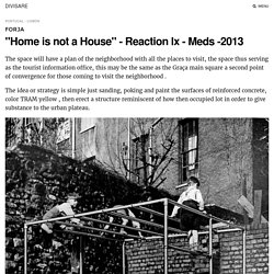 "FORJA · ""Home is not a House"" - Reaction lx - Meds -2013"