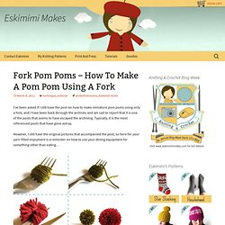 Fork Pom Poms - How To Make A Pom Pom Using A Fork