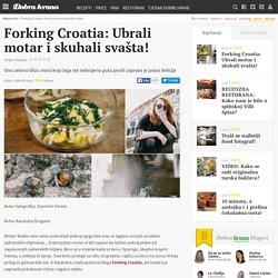 Forking Croatia: Ubrali motar i skuhali svašta! - Dobra hrana