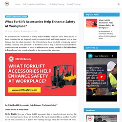 What Forklift Accessories Help Enhance Safety At Workplace?