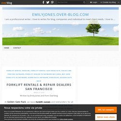 Forklift Rentals & Repair Dealers San Francisco - emilyjones.over-blog.com