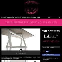 Table MAZE par FORMABILIO x Clear PELICAN