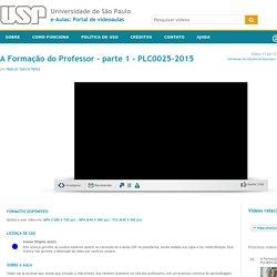 A Formação do Professor - parte 1 - PLC0025-2015