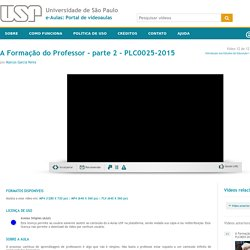 A Formação do Professor - parte 2 - PLC0025-2015
