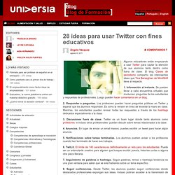 Blog de Formación – Blog Universia » 28 ideas para usar Twitter con fines educativos