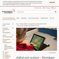 Adhd och autism - förmågor och förutsättningar för lärande