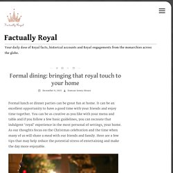 Formal dining: bringing that royal touch to your home
