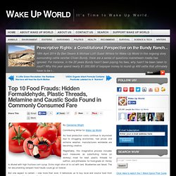 Top 10 Food Frauds: Hidden Formaldehyde, Plastic Threads, Melamine and Caustic Soda Found in Commonly Consumed Fare