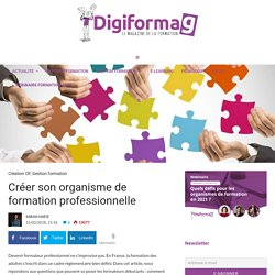 Comment devenir Organisme de Formation (OF) ou formateur : formalités administratives et première formation
